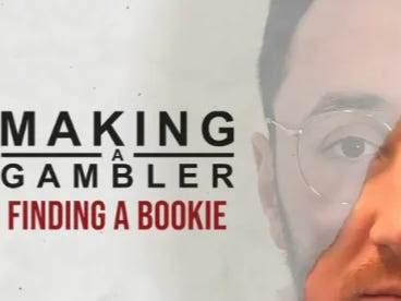 Making A Gambler Episode Two: Finding A Bookie