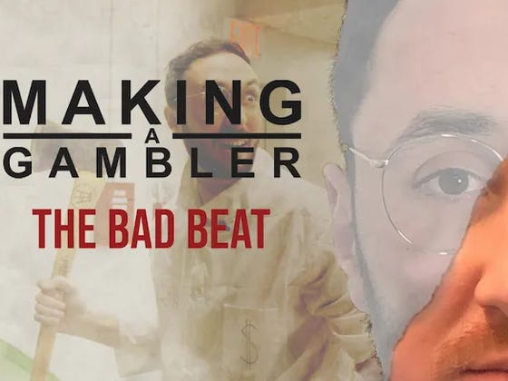 Making A Gambler - Bad Beats